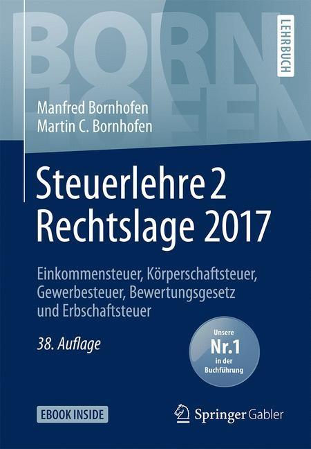 Steuerlehre 2 - Rechtslage 2017 | Bornhofen / Bornhofen | 38., überarbeitete Auflage, 2018 | Buch (Cover)