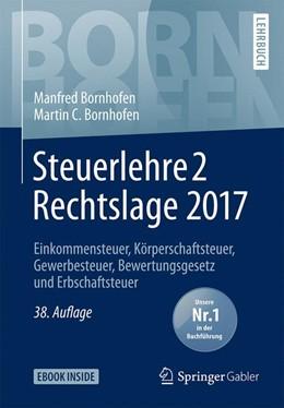 Abbildung von Bornhofen / Bornhofen | Steuerlehre 2 - Rechtslage 2017 | 38., überarbeitete Auflage | 2018 | Einkommensteuer, Körperschafts...