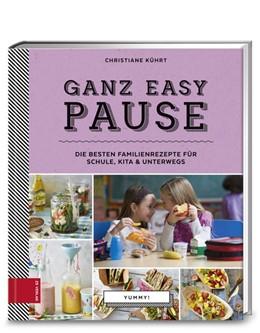 Abbildung von Kührt | Yummy! Ganz easy Pause | 1. Auflage | 2017 | beck-shop.de