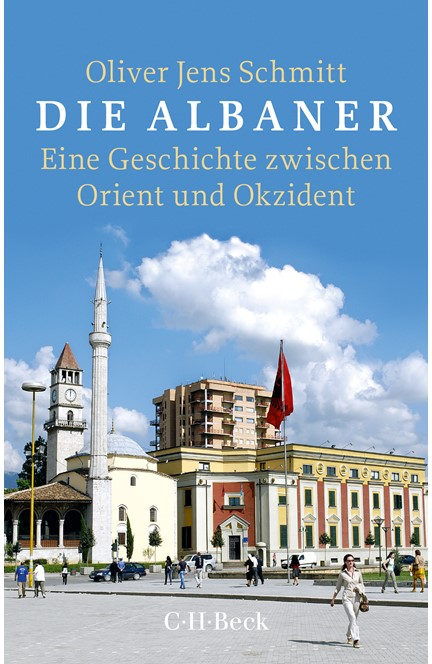Cover: Oliver Jens Schmitt, Die Albaner