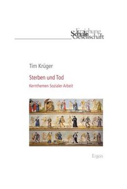 Abbildung von Krüger | Sterben und Tod | 1. Auflage | 2017 | beck-shop.de
