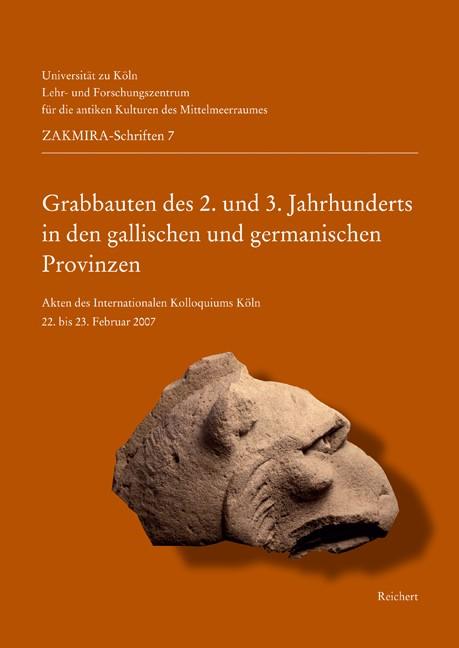 Grabbauten des 2. und 3. Jahrhunderts in den gallischen und germanischen Provinzen | Boschung, 2010 | Buch (Cover)