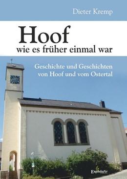 Abbildung von Kremp | Hoof wie es früher einmal war | 2017 | Geschichte und Geschichten von...