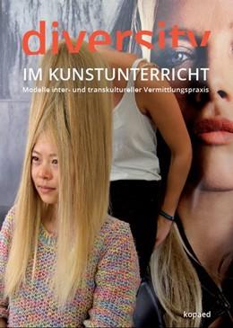 Abbildung von Ratzel / Wagner | Diversity im Kunstunterricht | 1. Auflage | 2017 | beck-shop.de