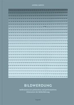 Abbildung von Sabisch | Bildwerdung | 1. Auflage | 2017 | beck-shop.de