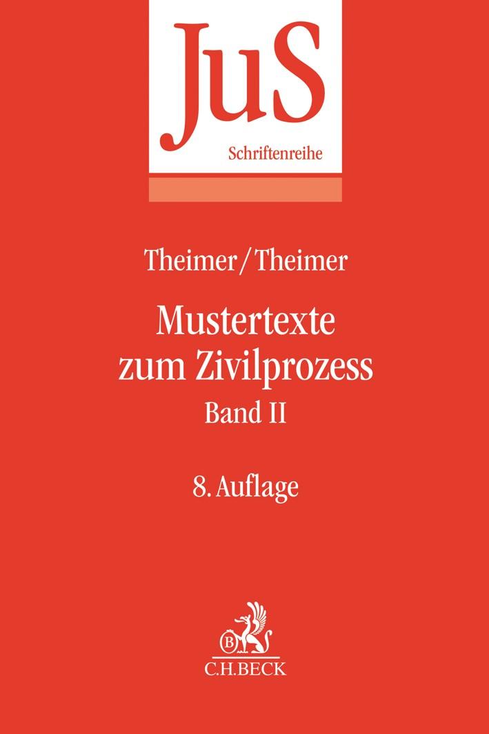 Mustertexte zum Zivilprozess Band II: Besondere Verfahren erster und zweiter Instanz, Relationstechnik | Theimer / Theimer | 8., überarbeitete Auflage, 2018 | Buch (Cover)
