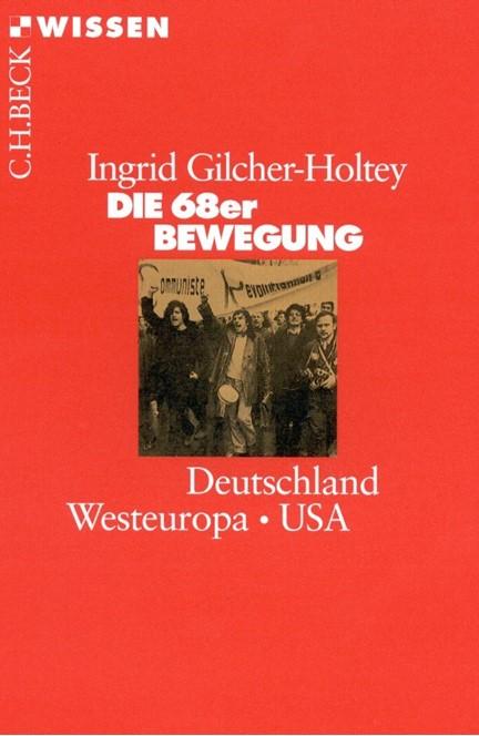 Cover: Ingrid Gilcher-Holtey, Die 68er Bewegung