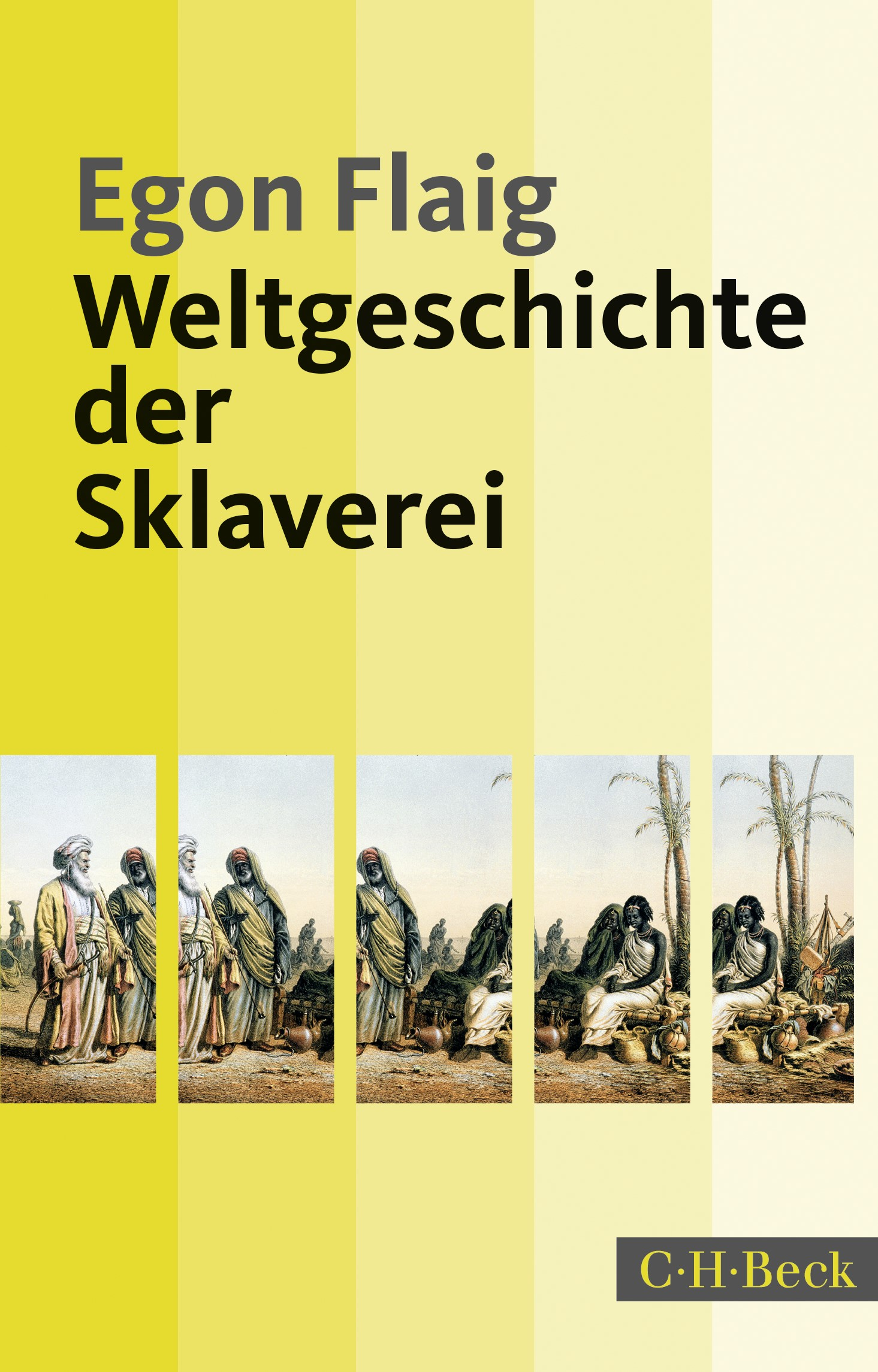Weltgeschichte der Sklaverei | Flaig, Egon | 3., durchgesehene und erweiterte Auflage, 2018 | Buch (Cover)