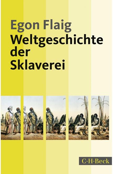 Cover: Egon Flaig, Weltgeschichte der Sklaverei