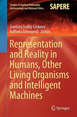 Abbildung von Dodig-Crnkovic / Giovagnoli | Representation and Reality in Humans, Other Living Organisms and Intelligent Machines | 1st ed. 2017 | 2017