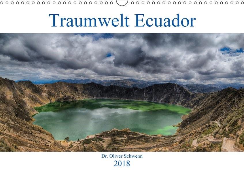 Traumwelt Ecuador (Wandkalender 2018 DIN A3 quer) | Oliver Schwenn | 1. Edition 2017, 2017 (Cover)