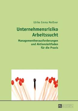 Abbildung von Meißner | Unternehmensrisiko Arbeitssucht | 2017 | Managementherausforderungen un...