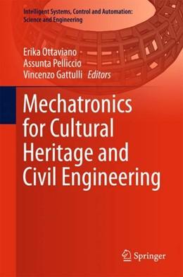 Abbildung von Ottaviano / Pelliccio | Mechatronics for Cultural Heritage and Civil Engineering | 1. Auflage | 2018 | beck-shop.de