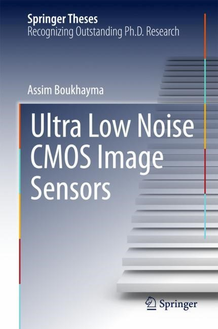 Ultra Low Noise CMOS Image Sensors | Boukhayma, 2017 | Buch (Cover)