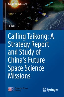 Abbildung von Wu | Calling Taikong: A Strategy Report and Study of China's Future Space Science Missions | 2018