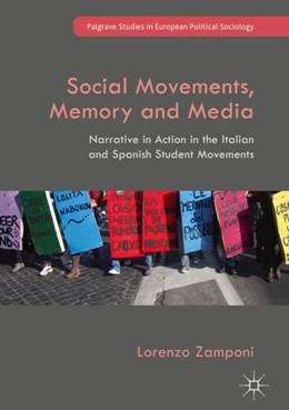 Abbildung von Zamponi | Social Movements, Memory and Media | 2018 | Narrative in Action in the Ita...