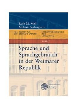 Abbildung von Mell / Seidenglanz | Sprache und Sprachgebrauch in der Weimarer Republik | 2017 | Band 7