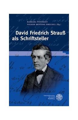 Abbildung von Potthast / Drecoll | David Friedrich Strauß als Schriftsteller | 2018