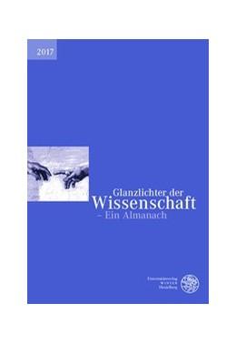 Abbildung von Deutscher Hochschulverband (Hrsg.) | Glanzlichter der Wissenschaft 2017 | 2017 | Ein Almanach