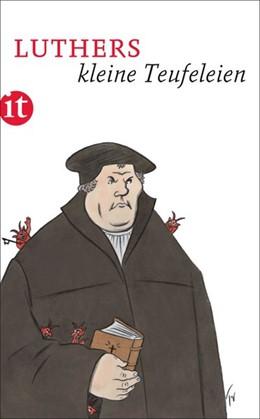 Abbildung von Luther / Kluge | Luthers kleine Teufeleien | 1. Auflage | 2016 | beck-shop.de