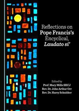 Abbildung von SHCJ / Orr   Reflections on Pope Francis's Encyclical, Laudato si'   1. Auflage   2017   beck-shop.de