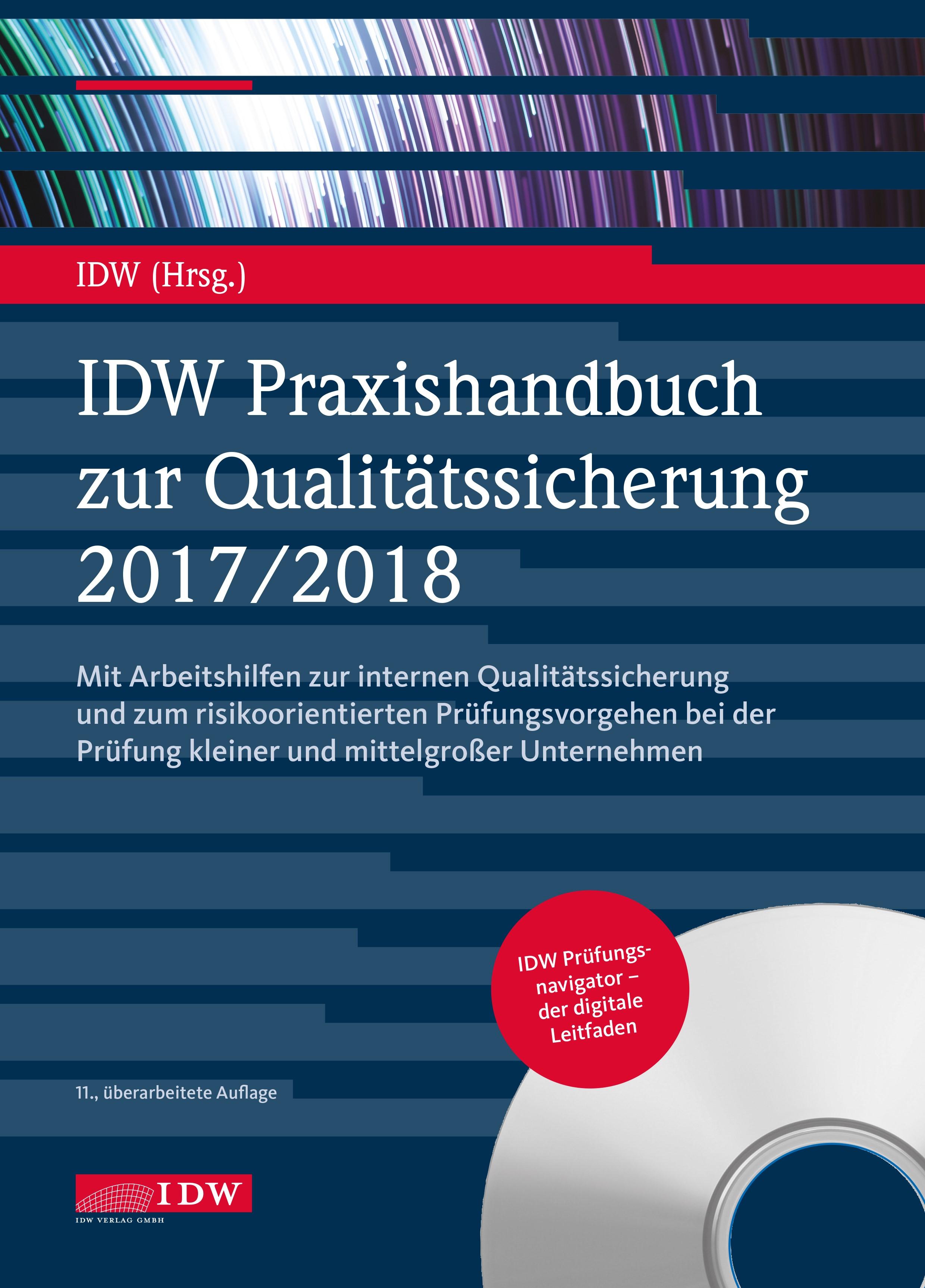 IDW Praxishandbuch zur Qualitätssicherung 2017/2018 | Institut der Wirtschaftsprüfer | 11., überarbeitete Auflage, mit Software zur effizienten Erstellung und Verwaltung von Arbeitspapieren Aufl., 2017 | Buch (Cover)