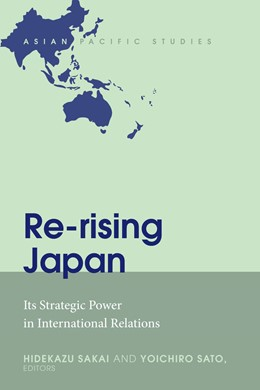 Abbildung von Sakai / Sato | Re-rising Japan | 2017 | Its Strategic Power in Interna...