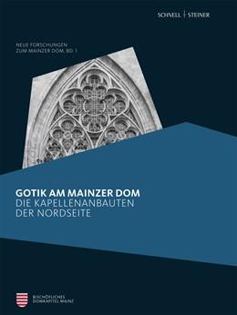 Abbildung von Heckwolf   Gotik am Mainzer Dom   1. Auflage   2017   beck-shop.de