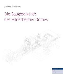 Abbildung von Kruse | Die Baugeschichte des Hildesheimer Domes | 1. Auflage | 2017 | beck-shop.de