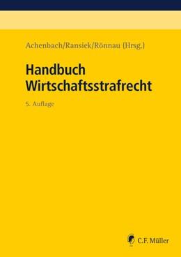 Abbildung von Achenbach / Ransiek | Handbuch Wirtschaftsstrafrecht | 5. Auflage | 2019 | beck-shop.de