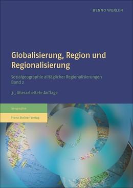 Abbildung von Werlen | Globalisierung, Region und Regionalisierung | 3., überarbeitete Auflage | 2017 | Sozialgeographie alltäglicher ...