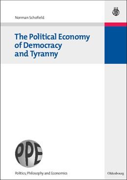 Abbildung von Schofield   The Political Economy of Democracy and Tyranny   2008