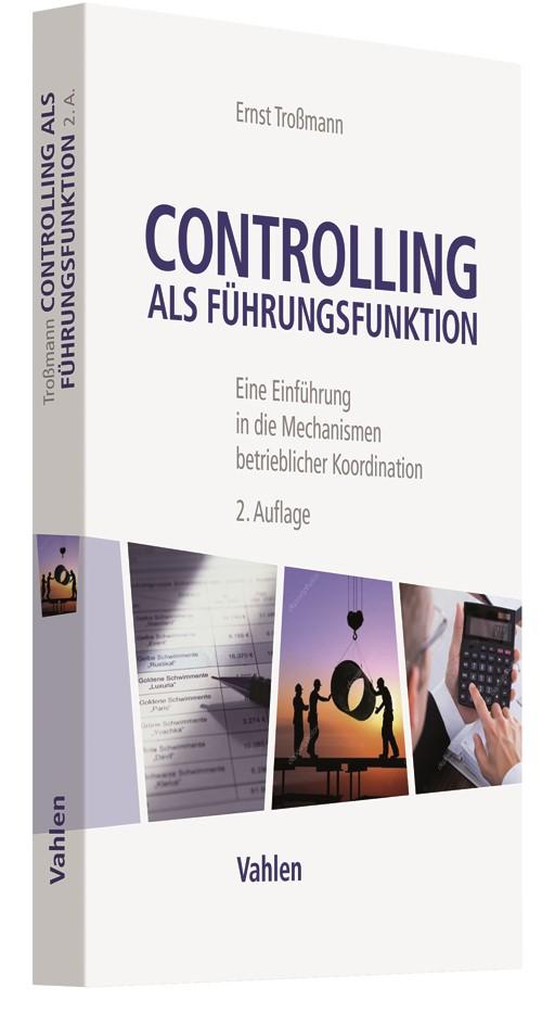Controlling als Führungsfunktion | Troßmann | 2., überarbeitete und erweiterte Auflage, 2018 | Buch (Cover)