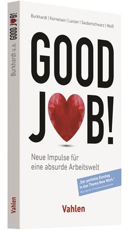 Abbildung von Burkhardt / Kornelsen / Lanzer / Sauberschwarz / Weiß | Good Job! | 2019 | Neue Impulse für eine absurde ...