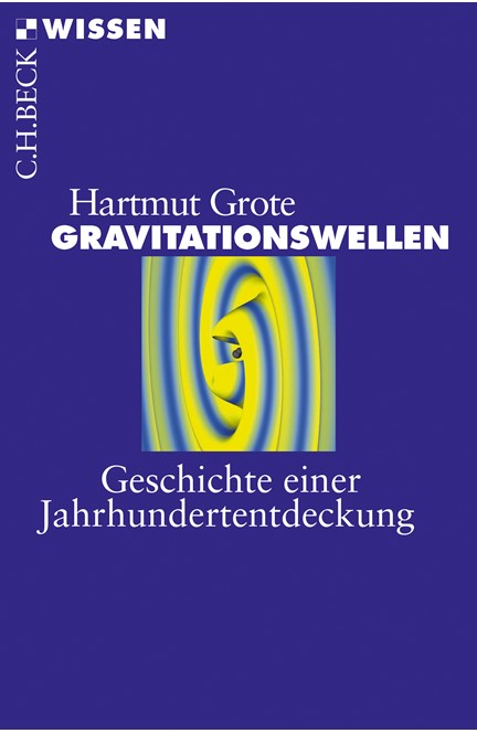 Cover: Hartmut Grote, Gravitationswellen