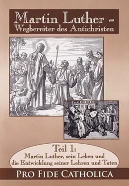 Abbildung von Martin Luther, sein Leben und die Entwicklung seiner Lehren