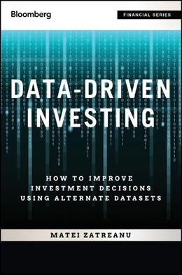 Abbildung von Zatreanu | Data-Driven Investing, + Website: How to Improve Investment Decisions Using Alternative Datasets | 2021
