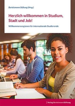 Abbildung von Herzlich willkommen in Studium, Stadt und Job! | 2017 | Willkommensregionen für intern...