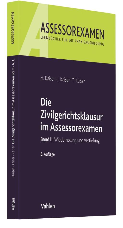 Die Zivilgerichtsklausur im Assessorexamen | Kaiser / Kaiser / Kaiser | 6., neu bearbeitete Auflage | Buch (Cover)