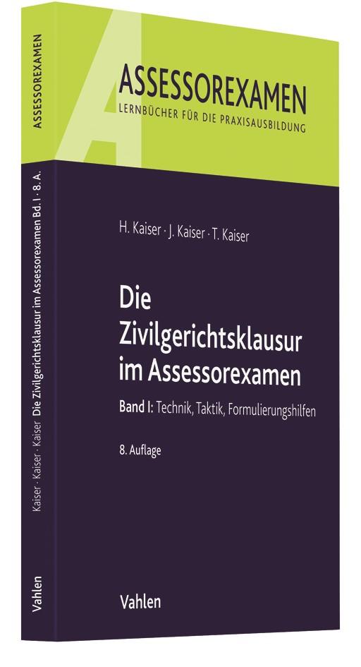 Die Zivilgerichtsklausur im Assessorexamen | Kaiser / Kaiser / Kaiser | 8., neu bearbeitete Auflage | Buch (Cover)