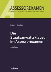 Die Staatsanwaltsklausur im Assessorexamen | Kaiser / Bracker | 6. Auflage, 2018 | Buch (Cover)