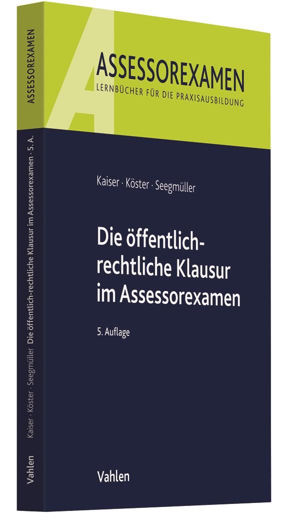 Die öffentlich-rechtliche Klausur im Assessorexamen | Kaiser / Köster / Seegmüller | 5. Auflage, 2019 | Buch (Cover)