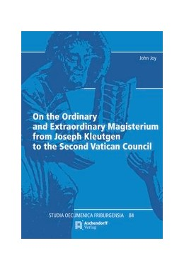 Abbildung von Joy | On the Ordinary and Extraordinary Magisterium from Joseph Kleutgen to the Second Vatican Council | 1. Auflage | 2017 | 84 | beck-shop.de