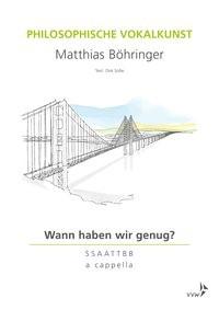 Abbildung von Böhringer | Philosophische Vokalkunst - Wann haben wir genug? | 2017