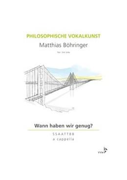 Abbildung von Böhringer   Philosophische Vokalkunst - Wann haben wir genug?   2017