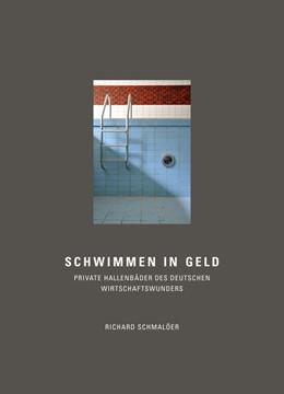 Abbildung von Schmalöer   Schwimmen in Geld   2017   Private Hallenbäder des deutsc...