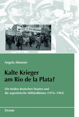 Abbildung von Abmeier | Kalte Krieger am Rio de la Plata? | 1. Auflage | 2017 | beck-shop.de