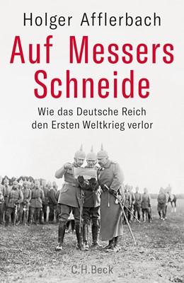 Abbildung von Afflerbach, Holger | Auf Messers Schneide | 2018 | Wie das Deutsche Reich den Ers...