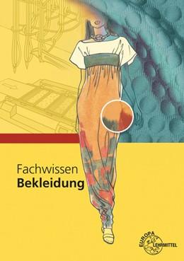 Abbildung von Eberle / Gonser | Fachwissen Bekleidung | 11. Auflage | 2017 | beck-shop.de