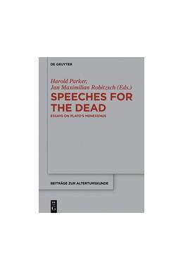 Abbildung von Parker / Robitzsch | Speeches for the Dead | 1. Auflage | 2018 | beck-shop.de